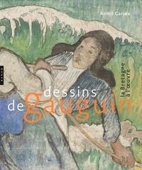 André Cariou - Dessins de Gauguin - La Bretagne à l'oeuvre.