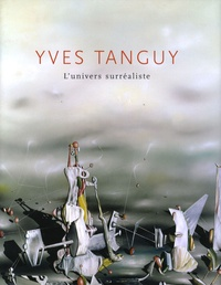 André Cariou - Yves Tanguy - L'univers surréaliste.