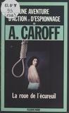 André Caroff - La Roue de l'écureuil - Roman d'espionnage.