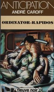 André Caroff - Ordinator-rapidos.