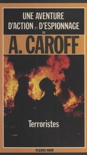André Caroff - Terroristes.