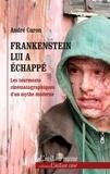 André Caron - Frankenstein lui a échappé - Les tourments cinématographiques d'un mythe moderne.