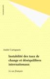 André Cartapanis - Instabilité des taux de change et déséquilibres internationaux - Le cas français.