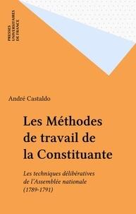 André Castaldo - Les Méthodes de travail de la constituante - Les techniques délibératives de l'Assemblée nationale, 1789-1791.