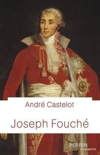 André Castelot - Fouché - Le double jeu.