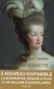 André Castelot - Marie-Antoinette.