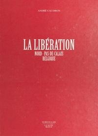 André Caudron - La libération - Nord, Pas-de-Calais, Belgique.