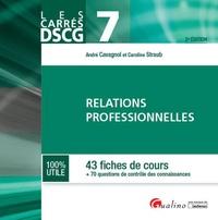 André Cavagnol et Caroline Straub - DSCG 7 Relations professionnelles - 43 fiches de cours + 70 questions de contrôle des connaissances.