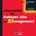 André Cavagnol et Berenger Cavagnol - L'essentiel des auteurs clés en management.