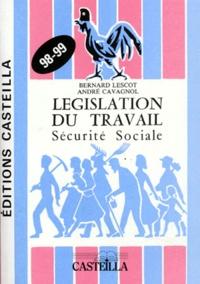 André Cavagnol et Bernard Lescot - Législation du travail Sécurité sociale 1998-1999.