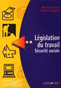 André Cavagnol et Bernard Lescot - Législation du travail Sécurité sociale 2000-2001.