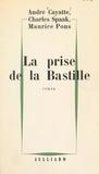 André Cayatte et Maurice Pons - La prise de la Bastille.