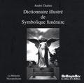 André Chabot - Dictionnaire illustré de symbolique funéraire. 1 DVD