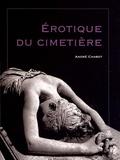 André Chabot - Erotique du cimetière.