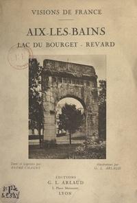 André Chagny et G. L. Arlaud - Aix-Les-Bains - Lac du Bourget, Revard.