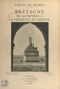 André Chagny et Georges-Louis Arlaud - Bretagne, de Quimperlé à la presqu'île de Crozon.
