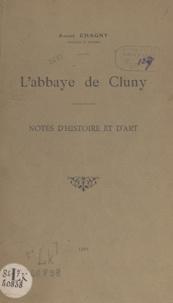 André Chagny - L'abbaye de Cluny, notes d'histoire et d'art.