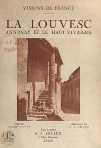 André Chagny et Georges-Louis Arlaud - La Louvesc : Annonay, Haut-Vivarais - 60 illustrations en héliogravure d'après les clichés originaux de G.-L. Arlaud.