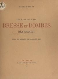 André Chagny et Gabriel Pic - Les pays de l'Ain. Bresse et Dombes - Revermont.