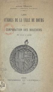 André Chagny - Les syndics de la ville de Bourg et la corporation des bouchers, de 1445 à 1550.