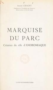 André Chagny et Antoine de Gramont - Marquise Du Parc, créatrice du rôle d'Andromaque.