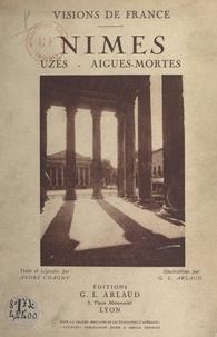 André Chagny et G. L. Arlaud - Nîmes - Uzès, Aigues-Mortes.