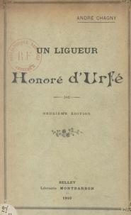 André Chagny - Un ligueur, Honoré d'Urfé.