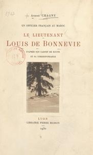 André Chagny - Un officier français au Maroc, le lieutenant Louis de Bonnevie - D'après son carnet de route et sa correspondance.