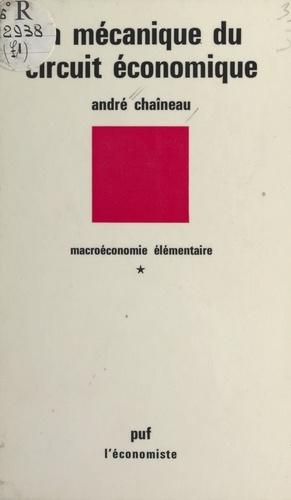 Macroéconomie élémentaire (1). La mécanique du circuit économique