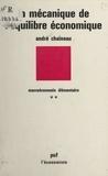 André Chaîneau et Pierre Tabatoni - Macroéconomie élémentaire (2) - La mécanique de l'équilibre économique.