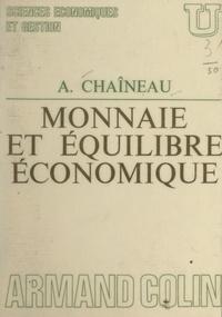 André Chaîneau et Jacques Le Bourva - Monnaie et équilibre économique.