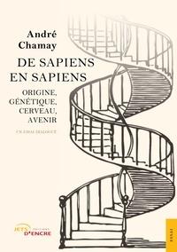 André Chamay - De Sapiens en Sapiens.