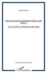 André Chambon - Villes et developpement educatif local : les cas d'evry, d'amiens et de calais.