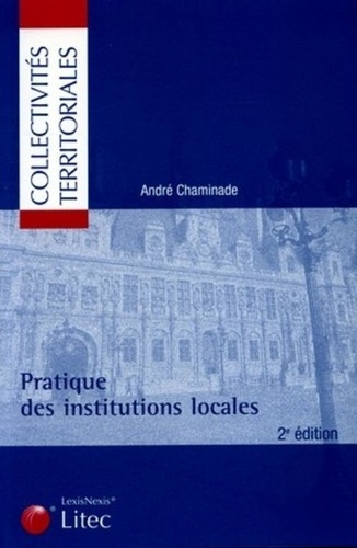 André Chaminade - Pratique des institutions locales.