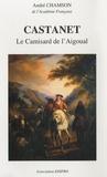 André Chamson - Castanet - Le Camisard de l'Aigoual.