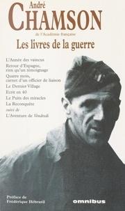 André Chamson et Micheline Cellier-Gelly - Les livres de la guerre.