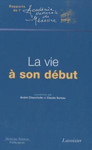 André Chancholle et Claude Sureau - La vie à son début.