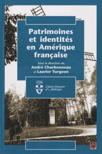 André Charbonneau et Laurier Turgeon - Patrimoines et identités en Amérique française.