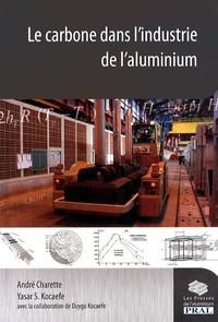 André Charette et Yasar Kocaefe - Le carbone dans l'industrie de l'aluminium.