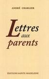 André Charlier - Lettres aux parents.