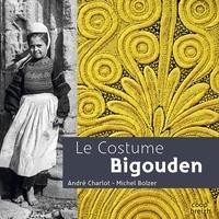 André Charlot et Michel Bolzer - Le costume bigouden.
