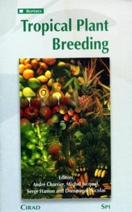 André Charrier et Michel Jacquot - Tropical plant breeding.