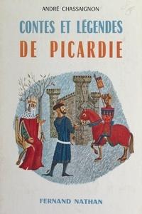André Chassaignon et Philippe Degrave - Contes et légendes de Picardie.