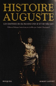 André Chastagnol - Histoire Auguste - Les empereurs romains des IIe et IIIe siècles.