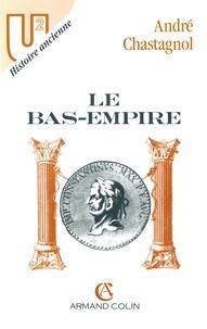 André Chastagnol - Le Bas-Empire.