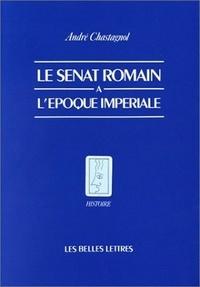 André Chastagnol - Le Sénat romain à l'époque impériale - Recherches sur la composition de l'assemblée et le statut de ses membres.
