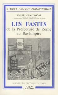 André Chastagnol - Les fastes de la Préfecture de Rome au Bas-Empire.