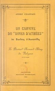 André Chastain - Un convive du Dîner d'athées, de Barbey d'Aurevilly - Le docteur Bernard Bleny de Valognes (1779-1829).