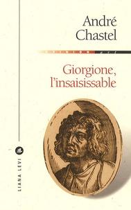 André Chastel - Giorgione - L'insaisissable.