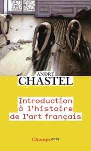 André Chastel - Introduction à l'histoire de l'art français.